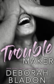 Troublemaker ebook by Deborah Bladon