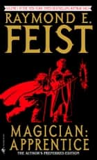 Magician: Apprentice ebook by Raymond E. Feist