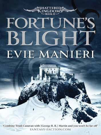 Fortune's Blight - Shattered Kingdoms: Book 2 ebook by Evie Manieri