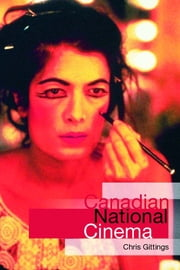 Canadian National Cinema ebook by Chris Gittings