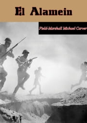 El Alamein ebook by Field-Marshal Michael Carver