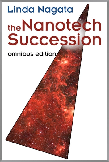 The Nanotech Succession Omnibus Edition ebook by Linda Nagata
