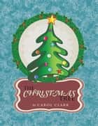 The Christmas Tree ebook by Carol Clark