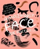 Amazinger Face ebook by Zoë Foster Blake