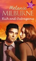 Rich and Outrageous: His Poor Little Rich Girl / Deserving of His Diamonds? / Enemies at the Altar (Mills & Boon M&B) eBook by Melanie Milburne