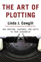The Art of Plotting ebook by Linda J. Cowgill