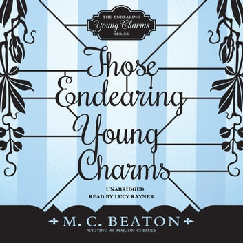 Those Endearing Young Charms audiobook by M. C. Beaton writing as Marion Chesney