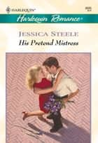 His Pretend Mistress ebook by Jessica Steele