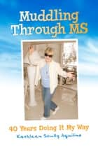 Muddling Through MS ebook by Kathleen Scully Aquilino