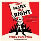 Why Marx Was Right - 2nd Edition audiobook by Terry Eagleton, Roger Clark