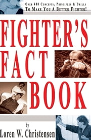 Fighter's Fact Book ebook by Loren W. Christensen