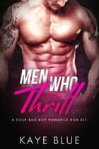 Men Who Thrill: Collection - Men Who Thrill ebook by Kaye Blue