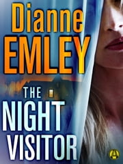 The Night Visitor - A Novel ebook by Dianne Emley