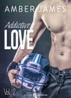 Addictive Love, vol. 2 ebook by Amber James