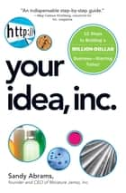 Your Idea, Inc. ebook by Sandy Abrams