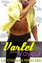 The Varlet and the Voyeur ebook by Penny Reid, L.H. Cosway