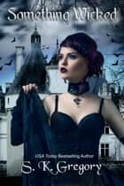 Something Wicked ebook by S. K. Gregory