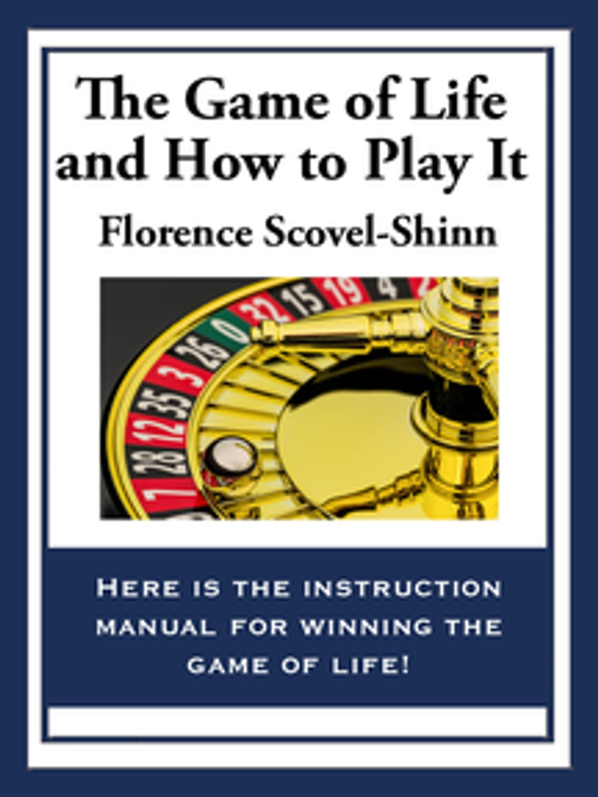 The game of life and how to play it ebook by florence scovel shinn the game of life and how to play it ebook by florence scovel shinn 9781627553926 rakuten kobo fandeluxe Choice Image