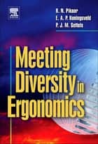 Meeting Diversity in Ergonomics ebook by Ruud N. Pikaar,Ernst Koningsveld,Paul Settels