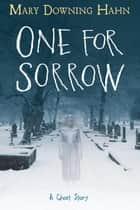 One for Sorrow - A Ghost Story電子書籍 Mary Downing Hahn