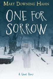 One for Sorrow - A Ghost Story ebook by Mary Downing Hahn