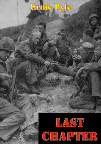 Last Chapter ebook by Ernie Pyle