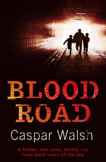 Blood Road eBook by Caspar Walsh