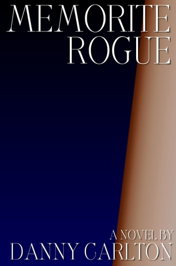 Memorite Rogue ebook by Danny Carlton