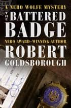 The Battered Badge ebook by Robert Goldsborough