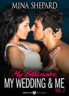 My Billionaire, My Wedding and Me 2 ebook by Mina Shepard