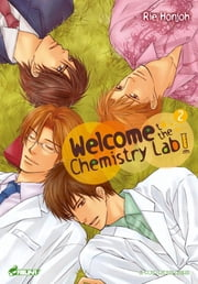 Welcome to the chemistry Lab ! - Tome 2 - Welcome To The Chemistry Lab ! ebook by Rie Honjou,Rie Honjou