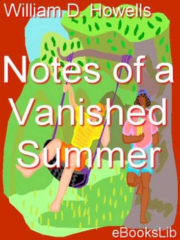 Notes of a Vanished Summer ebook by W. Howells