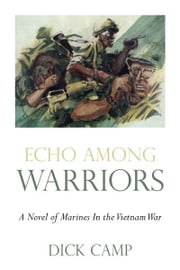 Echo Among Warriors ebook by Dick Camp