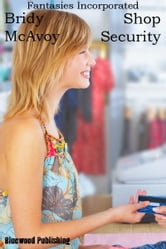 Fantasies Incorporated: Shop Security ebook by Bridy McAvoy