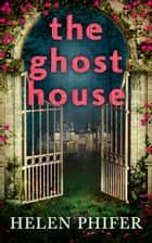 The Ghost House (The Annie Graham crime series, Book 1) ebook by Helen Phifer