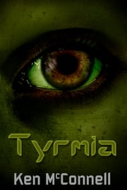 Tyrmia ebook by Ken McConnell