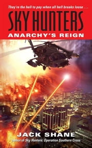 Sky Hunters: Anarchy's Reign ebook by Jack Shane