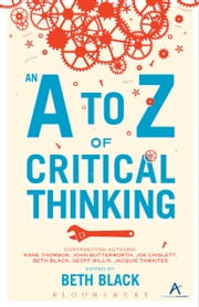 An A to Z of Critical Thinking ebook by Ms Beth Black