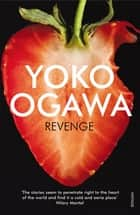 Revenge ebook by Yoko Ogawa, Stephen Snyder