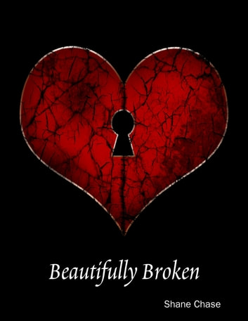 Beautifully Broken ebook by Shane Chase