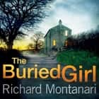 The Buried Girl - The most chilling psychological thriller you'll read all year audiobook by Richard Montanari
