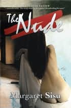 The Nude ebook by Margaret Sisu