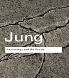 Psychology and the Occult ebook by C.G. Jung