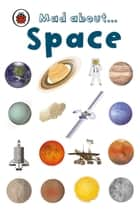 Mad About Space ebook by