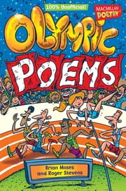 Olympic Poems - 100% Unofficial! ebook by Brian Moses,Roger Stevens