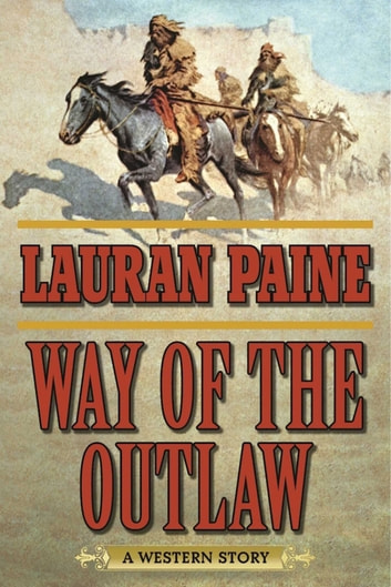 Way of the Outlaw - A Western Story ebook by Lauran Paine