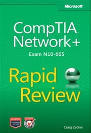 CompTIA Network+ Rapid Review (Exam N10-005) ebook by Craig Zacker