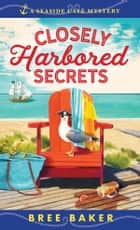 Closely Harbored Secrets ebook by Bree Baker
