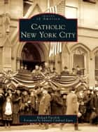 Catholic New York City ebook by Richard Panchyk, Edward Cardinal Egan