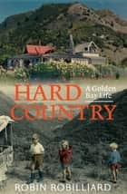 Hard Country - A Golden Bay Life ebook by Robin Robilliard